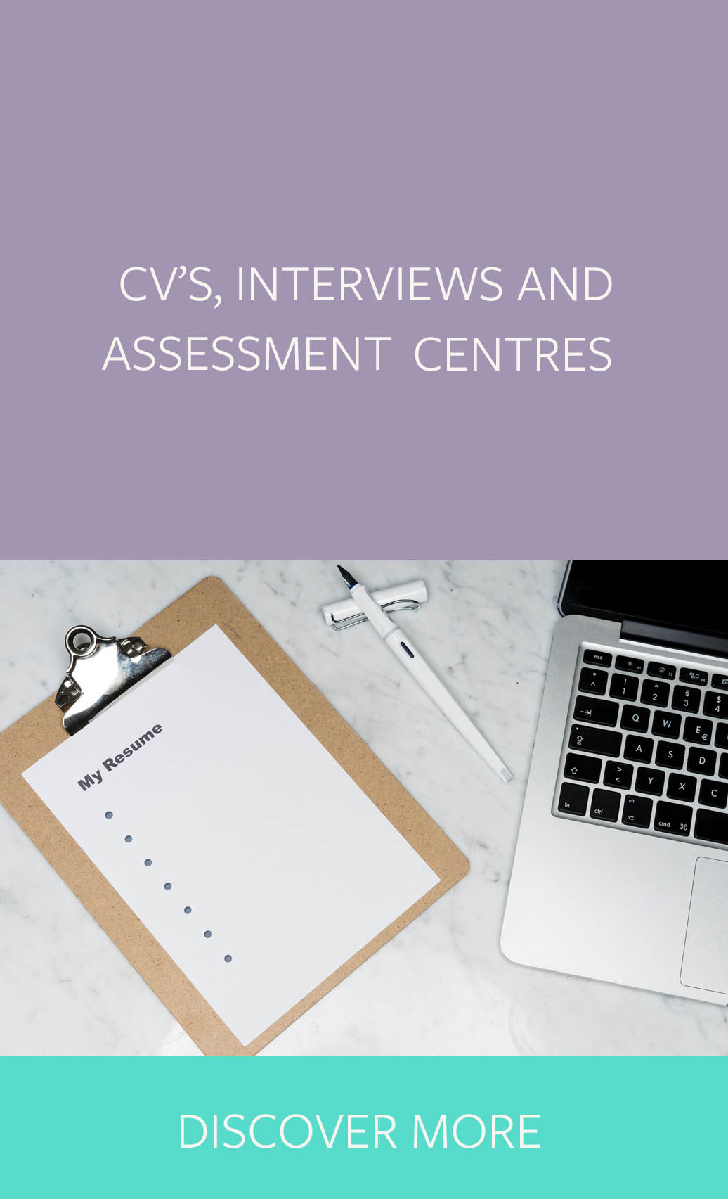 CV's interviews and assessment centres